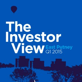 The Investor View - East Putney Q1 2015